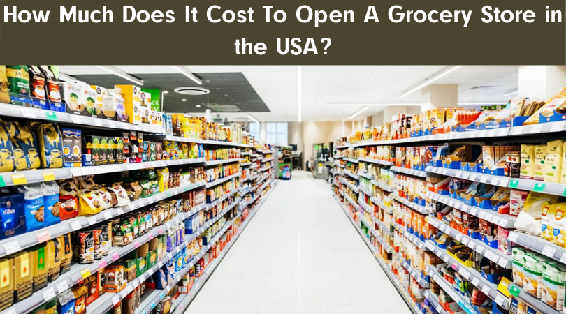 How Much Does It Cost To Open A Grocery Store in the USA